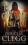 You Come When I Call You: A Novel of Supernatural Horror