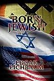 Born Jewish, Edgar Eichbaum, 1436372275