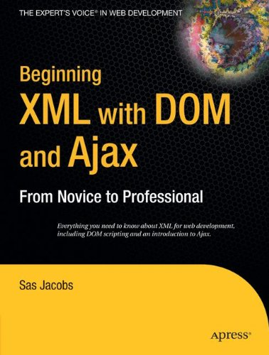 Beginning XML with DOM and Ajax: From Novice to Professional (Beginning: From Novice to Professional) by Brand: Apress