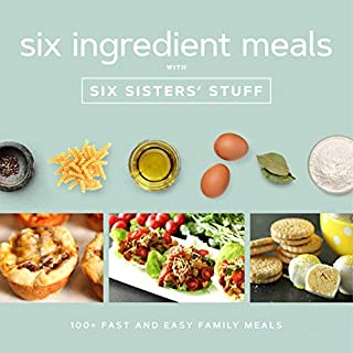 Book Cover: Six Ingredients With Six Sisters' Stuff: 100  Fast and Easy Family Meals