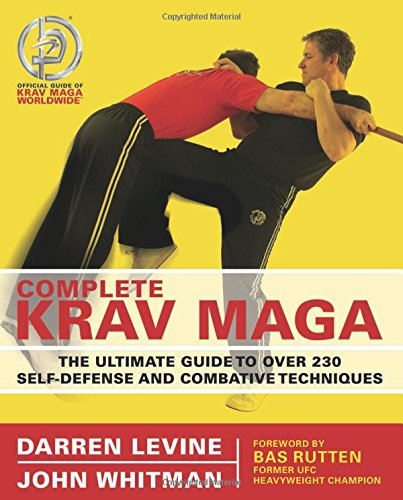 Complete Krav Maga: The Ultimate Guide to Over 230 Self-Defense and Combative Techniques (Best Self Defense Weapons Canada)