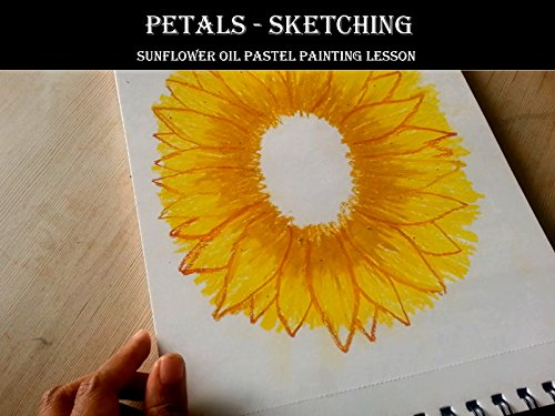 Petals - Sketching, Sunflower Oil Pastel Painting (Petals Oil Painting)