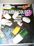 Pharmacology : A Nursing Process Approach, Kee, Joyce L. and Hayes, Evelyn R., 0721636624