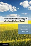 The Role of Biotechnology in a Sustainable Food Supply, , 0521151643