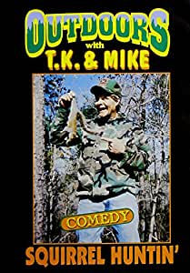 Outdoors with T. K. and Mike/ Squirrel Huntin'