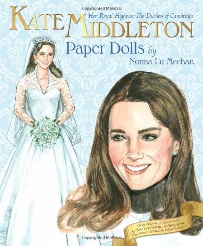 Kate Middleton Her Royal Highness the Duchess of Cambridge Paper Dolls ()