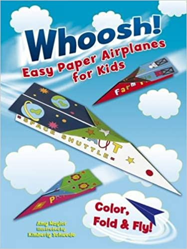 Whoosh Easy Paper Airplanes For Kids Color Fold And Fly Amy
