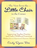 The View from the Little Chair in the Corner, Cindy Rzasa Bess, 0807750395