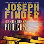 Extraordinary Powers | Joseph Finder