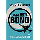 James Bond: Win, Lose or Die: A 007 Novel (James Bond Novels (Paperback))