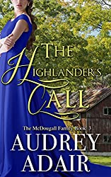 The Highlander's Call: A Sweet & Clean Historical Romance (The McDougall Family Book 3)
