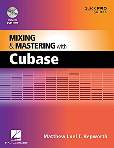 Hal Leonard Mixing And Mastering With Cubase - Quick Pro Guides Series Book/DVD-ROM by Hal Leonard