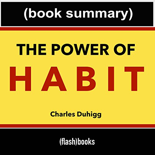 The Power of Habit, by Charles Duhigg: Book Summary