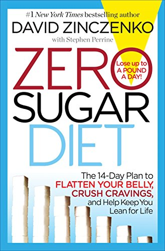 Zero Sugar Diet: The 14-Day Plan to Flatten Your Belly, Crush Cravings, and Help Keep You Lean for Life ()