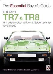 Triumph TR7 & TR8: The Essential Buyer's Guide