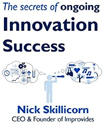 Amazon mr nick skillicorn books biography blog audiobooks the secrets of ongoing innovation success fandeluxe Images
