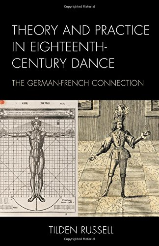 Theory and Practice in Eighteenth-Century Dance: The German-French Connection (Studies in Seventeenth- and Eighteenth- Century Art and Culture)