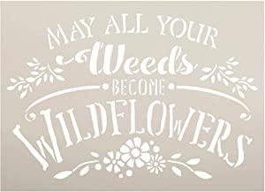 Weeds Become Wildflowers Stencil by StudioR12 | Reusable Mylar Template Paint Wood Sign | Craft DIY Home Decor | Cursive Script Garden Gift - Outdoor - Porch | Select Size (9 inches x 6.5 inches)