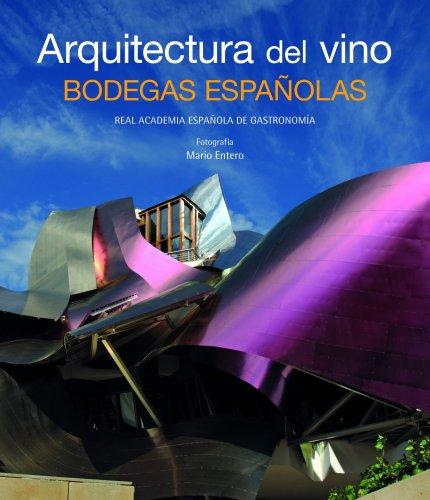 Descargar Libro Arquitectura Del Vino. Bodegas Españolas Aa. Vv.