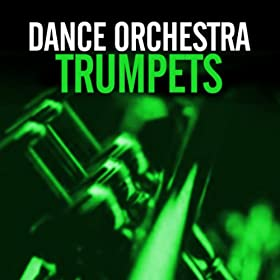 Dance Orchestra-Trumpets (The Dance Mixes)