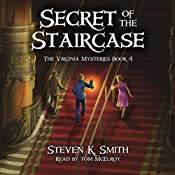 Secret of the Staircase: The Virginia Mysteries, Volume 4 | Steven K. Smith