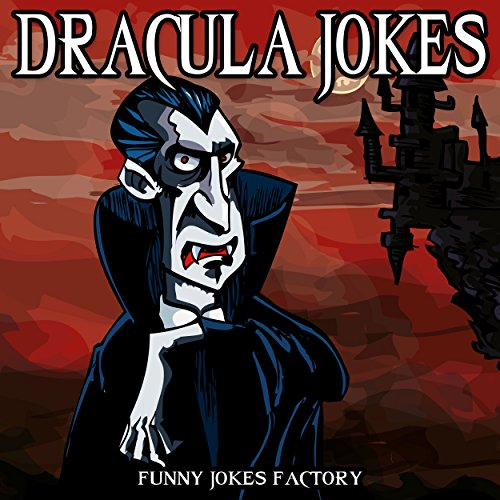 Dracula Jokes (Hilarious Halloween Jokes): Vampire & Dracula Jokes, Halloween Humor, Comedy, and Puns (Halloween Joke Books for Kids)]()