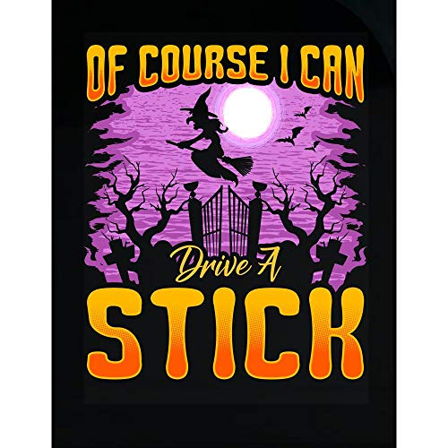 of Course I Can Drive A Stick Funny Halloween Witch - Transparent Sticker ()