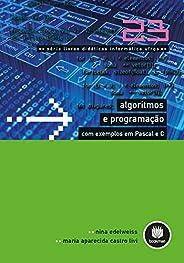 Algoritmos e Programação com Exemplos em Pascal e C (Livros didáticos informática UFRGS Livro 23)