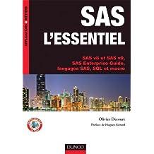 SAS L'ESSENTIEL : SAS V8 ET SAS V9, SAS ENTERPRISE GUIDE, LANGAGES SAS, SQL ET MACRO