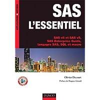 SAS l'essentiel - SAS v8 et SAS v9, SAS Enterprise Guide, langages SAS, SQL et macro