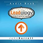 Leadology: 12 Ideas to Level Up Your Leadership   John Barrett