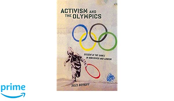 Activism and the olympics dissent at the games in vancouver and activism and the olympics dissent at the games in vancouver and london critical issues in sport and society jules boykoff 9780813562018 amazon fandeluxe Gallery