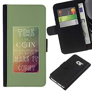 Planetar® Modelo colorido cuero carpeta tirón caso cubierta piel Holster Funda protección Para Samsung Galaxy S6 EDGE (NOT S6) (NOT S6) ( Tiempo Coin Haga Conde Cartel Inspiring )