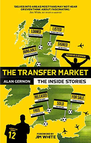 The Transfer Market: The Inside Stories por Alan Gernon