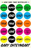 Super Sad True Love Story, Gary Shteyngart, 0812977866
