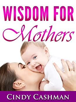 Wisdom for Mothers by [Cashman, Cindy]