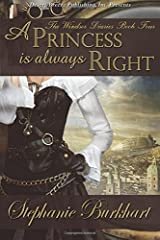 A Princess Is Always Right: Volume 4 (The Windsor Diaries) by Stephanie Burkhart (2015-10-01)
