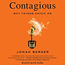 Contagious: Why Things Catch On Audiobook by Jonah Berger Narrated by Keith Nobbs