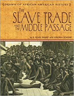 The Slave Trade and the Middle Passage (Drama of African-American ...