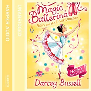Magic Ballerina (14) - Holly and the Silver Unicorn Audiobook