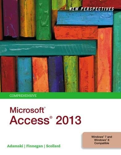 New Perspectives on Microsoft Access 2013, Comprehensive