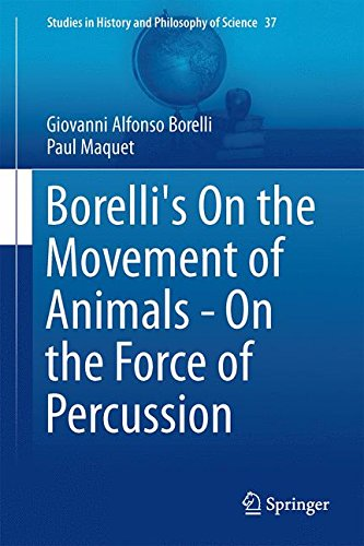 Borelli's On the Movement of Animals - On the Force of Percussion (Studies in History and Philosophy of Science)