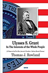 Ulysses S. Grant: In the Interests of the Whole People