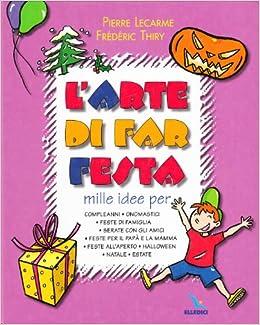 Festa Halloween Idee.L Arte Di Far Festa Compleanni Onomastici Feste Per Papa E Mamma