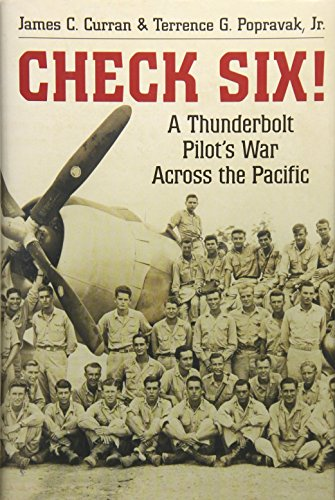 - Check Six!: A Thunderbolt Pilot's War Across the Pacific