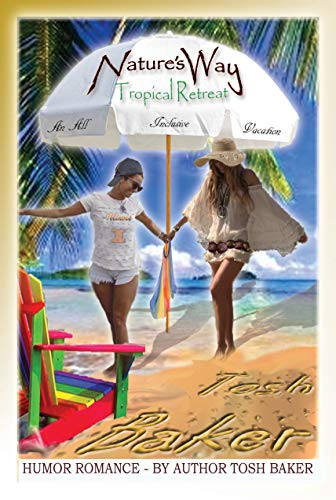 Nature's Way Tropical Retreat - An All Inclusive Vacation (Retreat Tropical)