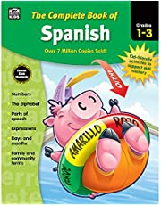 Carson Dellosa Complete Book of Spanish Workbook for Kids—Grades 1-3 Alphabet, Numbers, Colors, Parts of Speech, Expressions, Days and Months, Sight Words Practice (416 pgs)