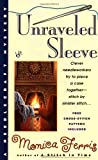 Unraveled Sleeve (Needlecraft Mysteries, No. 4) by  Monica Ferris in stock, buy online here