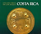 img - for Gold, Jade, Forests: Costa Rica / Oro, Jade, Bosques: Costa Rica (English and Spanish Edition) book / textbook / text book
