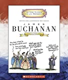 James Buchanan: Fifteenth President 1857-1861 (Getting to Know the US Presidents)